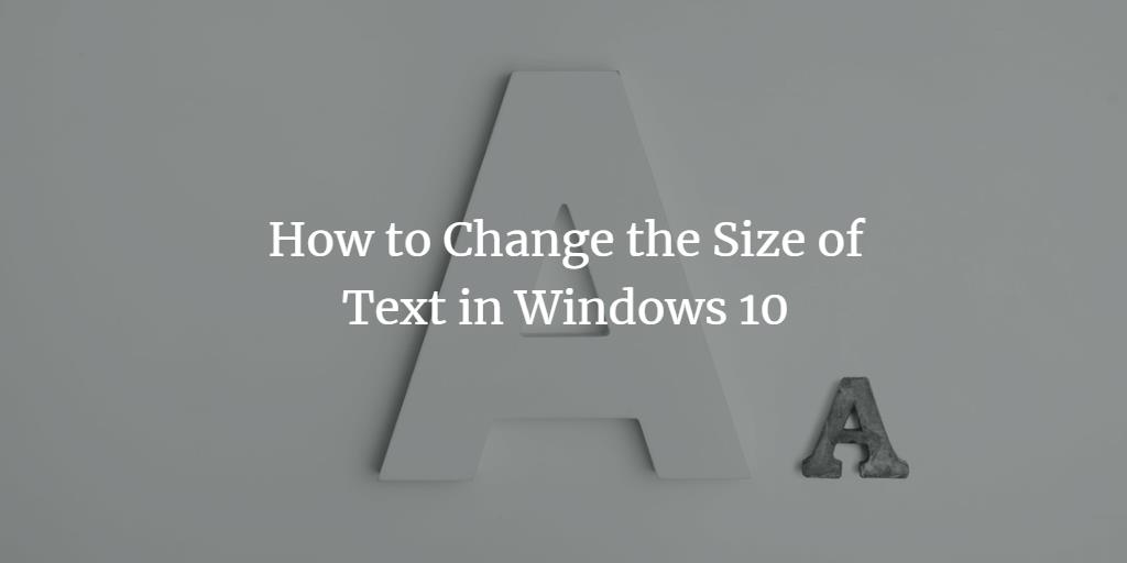 Windows Font Size in Applications