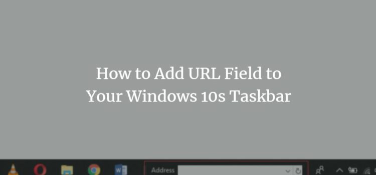 Add URL field to Windows Taskbar
