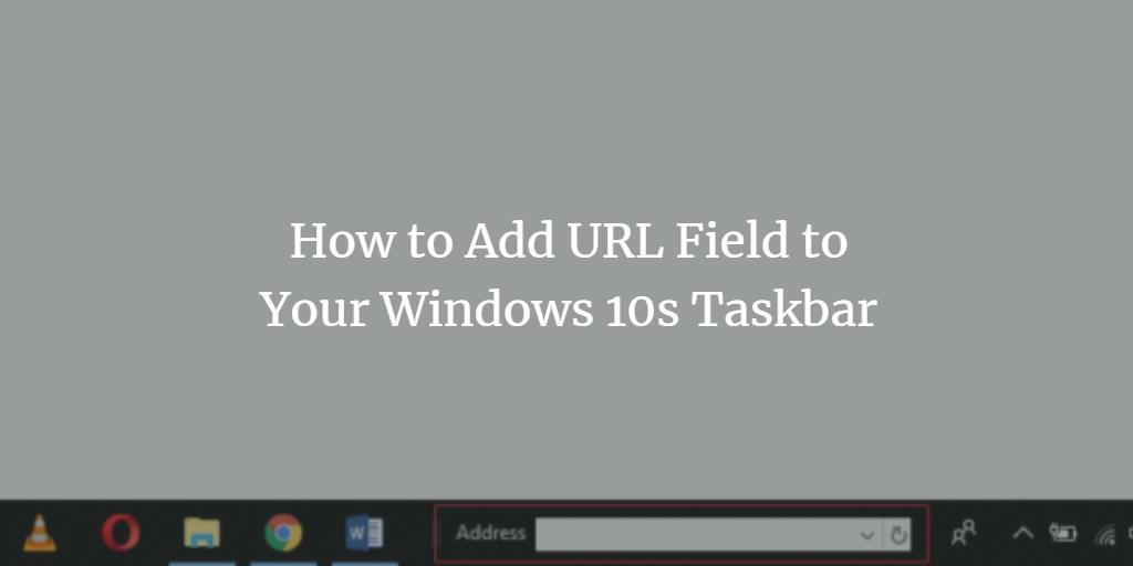 Add URL field to Windows Taskbar