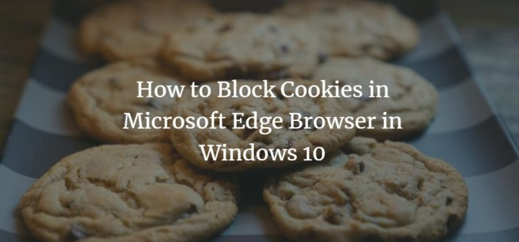 How to Block Cookies in Microsoft Edge Browser in Windows 10