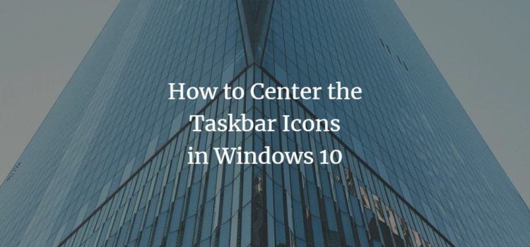 Center Taskbar Icons