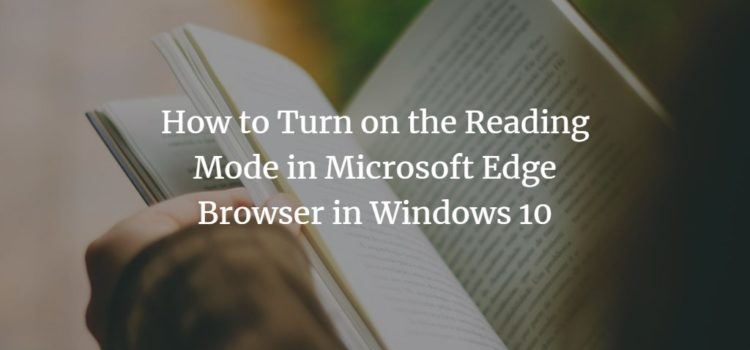 How to Turn on the Reading Mode in Microsoft Edge Browser in Windows 10