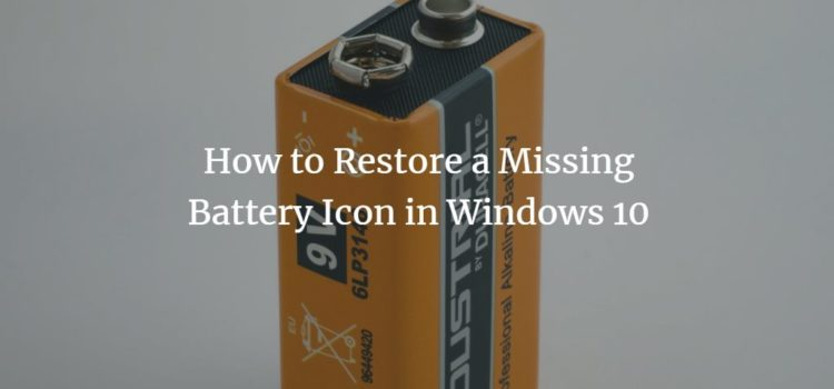 How to Restore a Missing Battery Icon in Windows 10