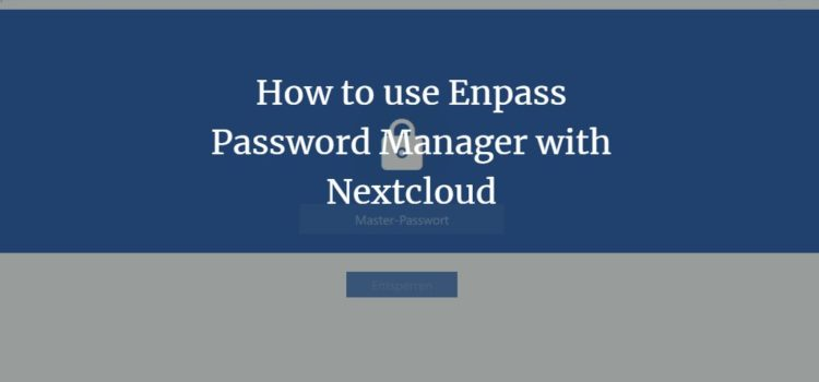 How to use Enpass Password Manager with Nextcloud