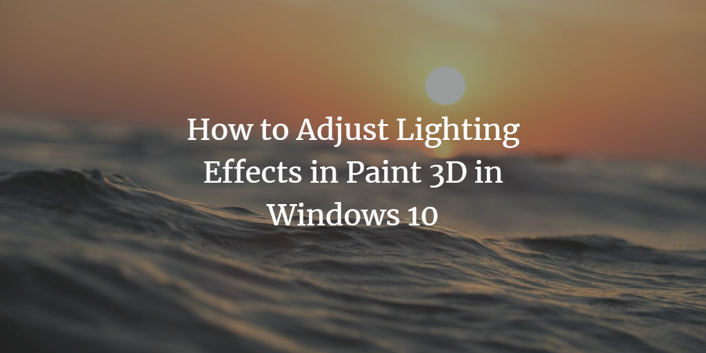 Paint 3D Lighting Effects