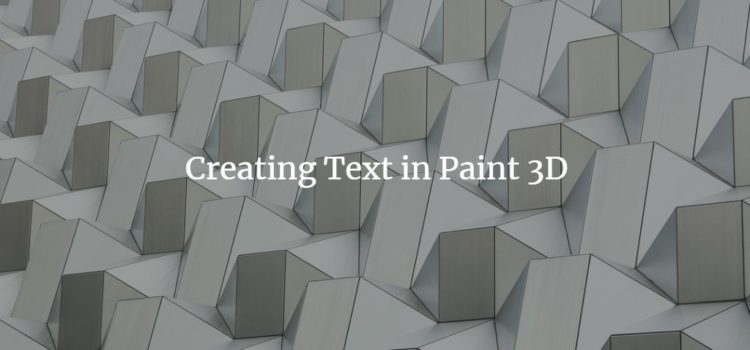 How to Create Text in Paint 3D?