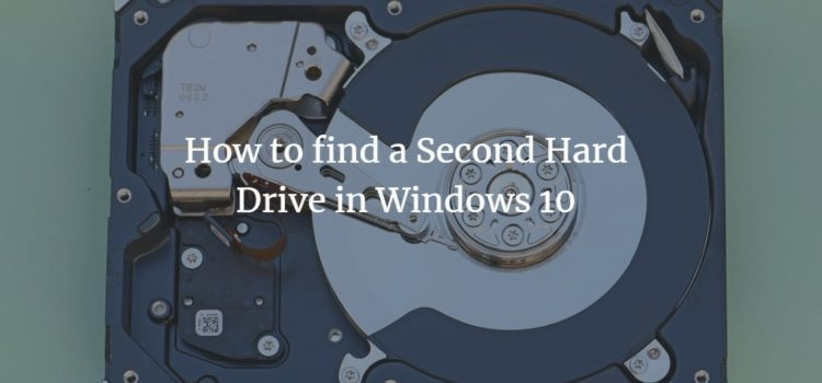 How to find a Second Hard Drive in Windows 10