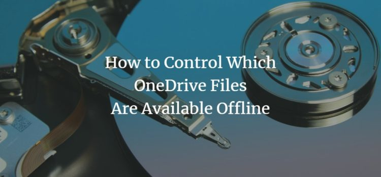 How to Control Which OneDrive Files Are Available Offline