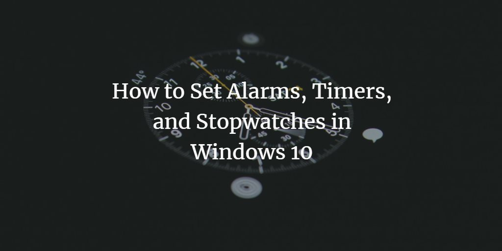 Windows Alarm, Timer and Stopwatch