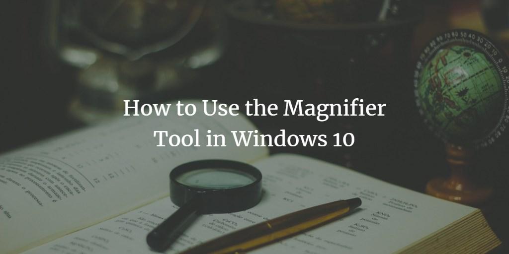 Windows Magnifier