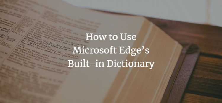 How to Use Microsoft Edge's Built-in Dictionary