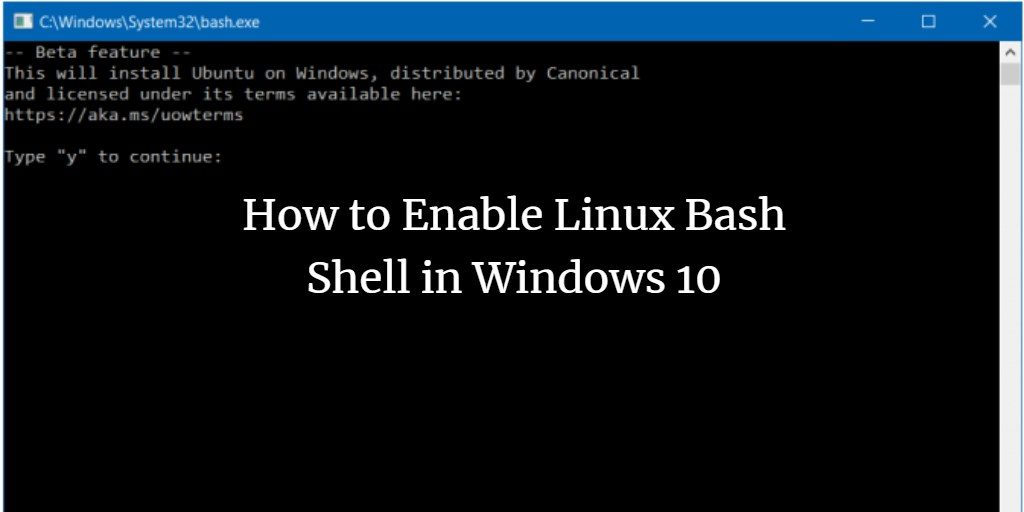How to Enable Linux Bash Shell in Windows 10