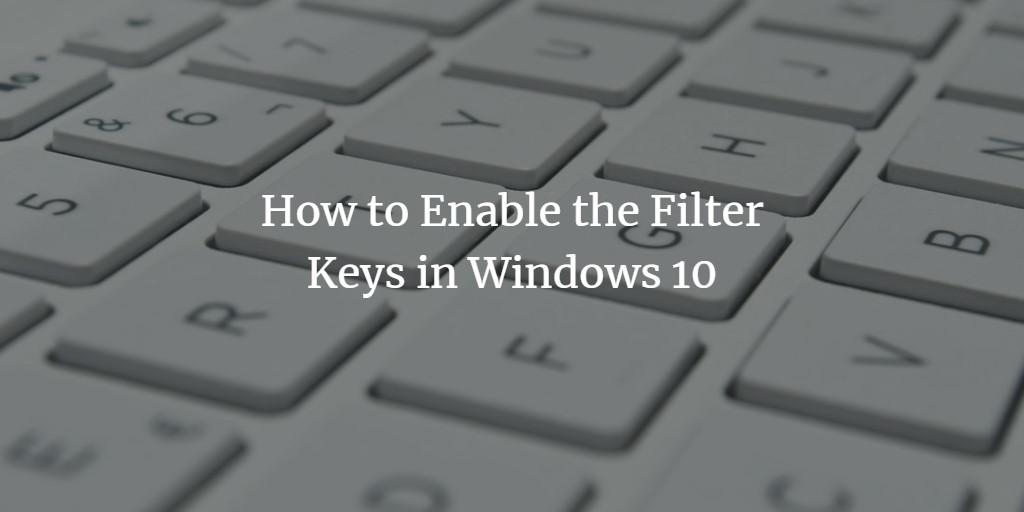 Windows Filter keys