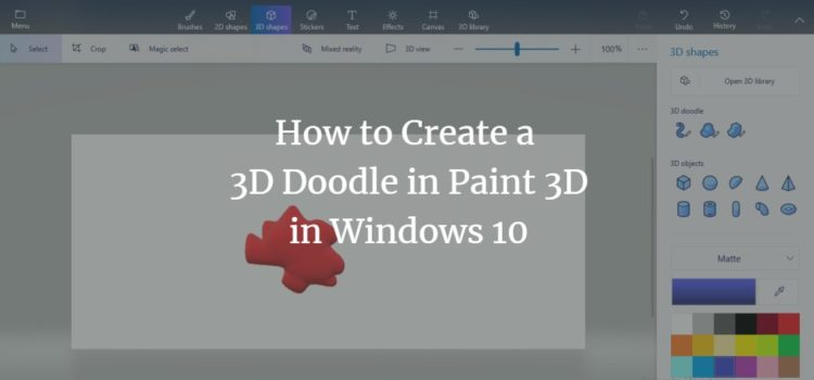 How to Create a 3D Doodle in Paint 3D in Windows 10