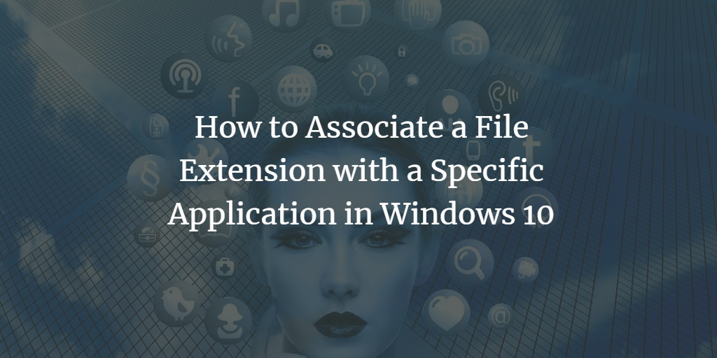 Windows default Apps by file extension