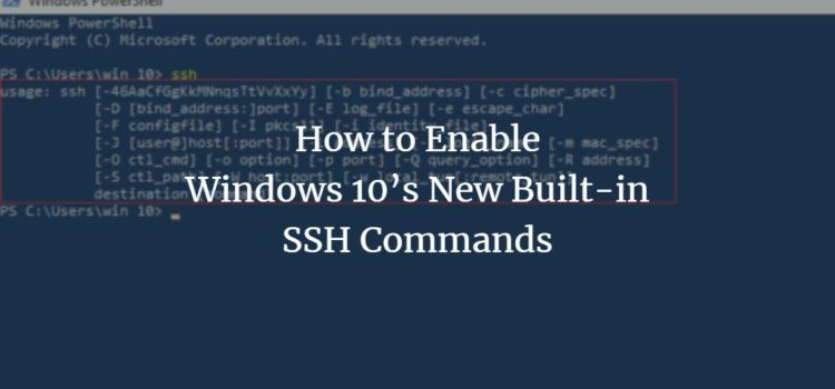 How to Enable Windows 10's New Built-in SSH Commands