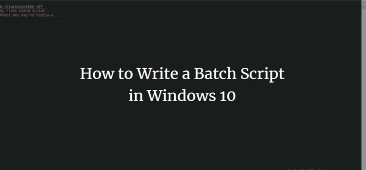 How to Write a Batch Script in Windows 10