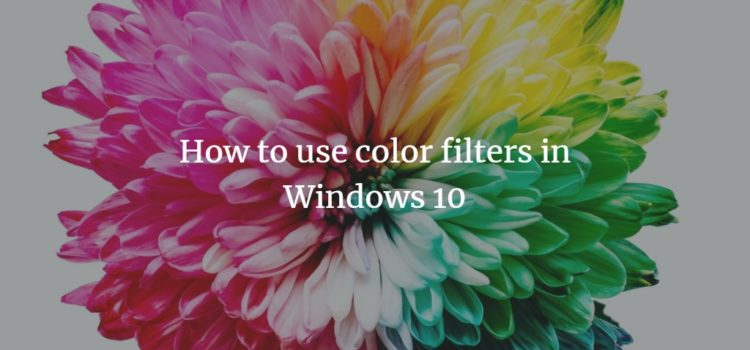 How to use color filters in Windows 10