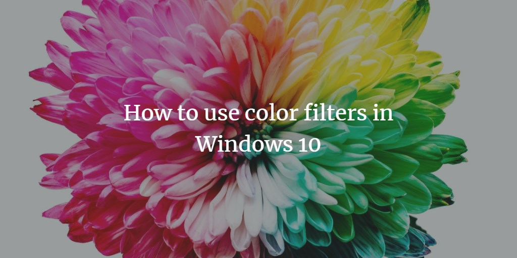 Windows Color Filters