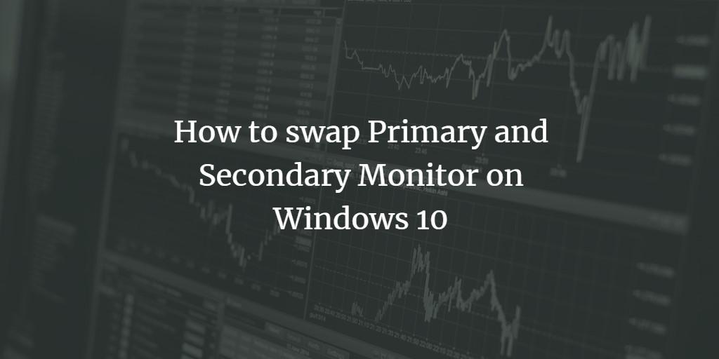 Windows Swap Monitors