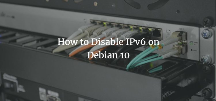 Disable IPv6 Debian 10