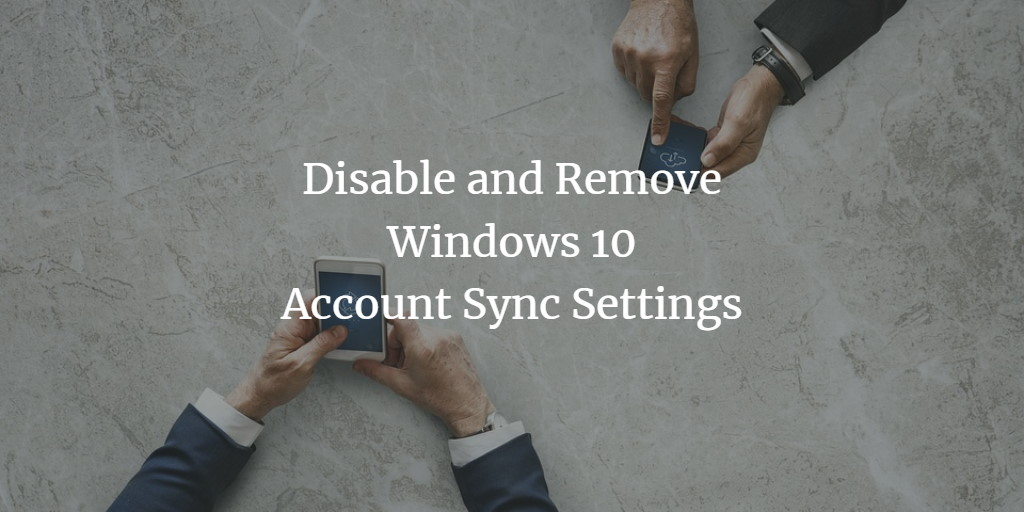 Disable settings sync Windows 10