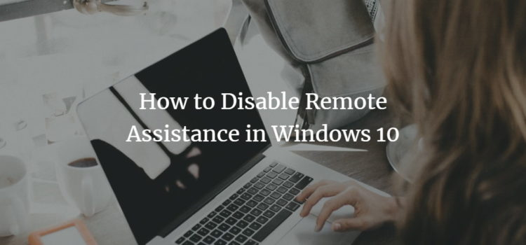 How to Disable Remote Assistance in Windows 10