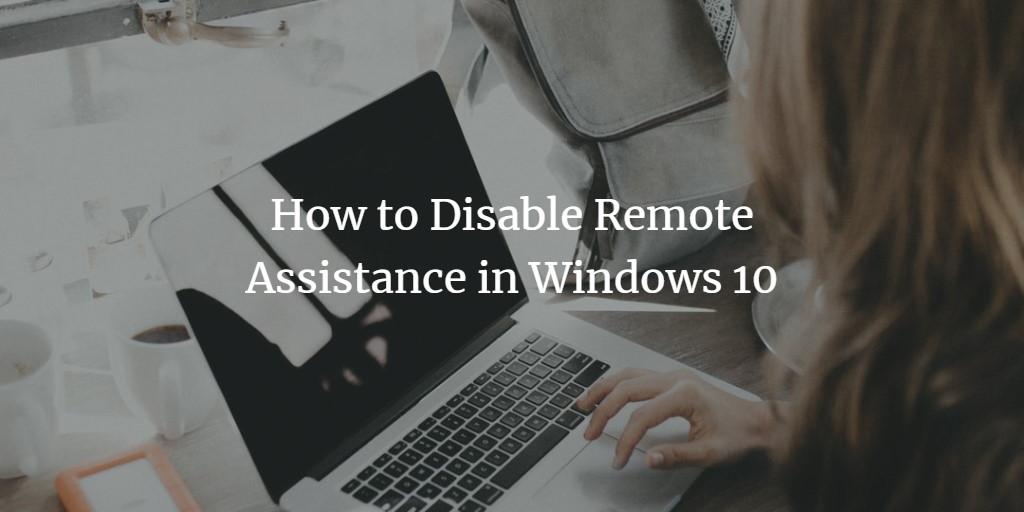 Disable Remote Assistance
