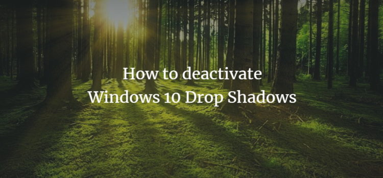 Deactivate Drop Shadows