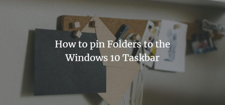 How to pin Folders to the Windows 10 Taskbar