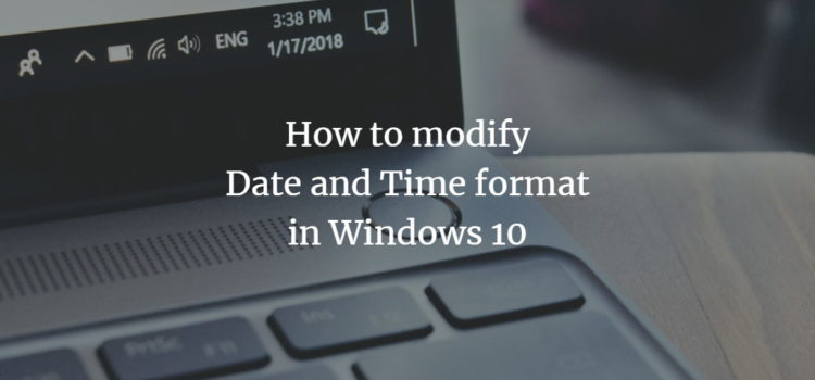 Modify Windows Date and Time Format