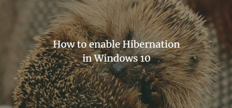 How to enable Hibernation in Windows 10