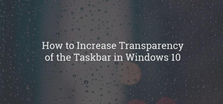 Windows 10 Taskbar Transparency