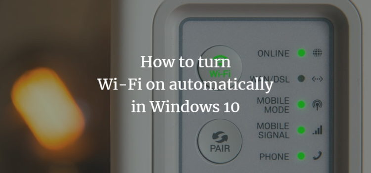 Turn on Wi-Fi automatically