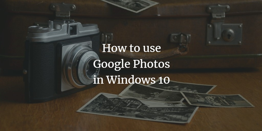 Windows 10 Google Photos