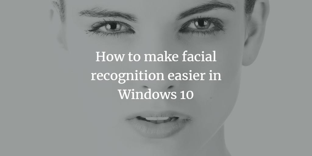 Windows Facial Recognition