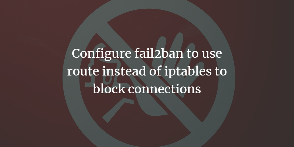 Fail2ban route command