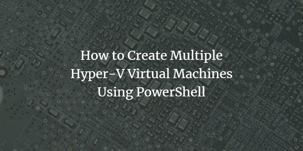 Hyper-V PowerShell