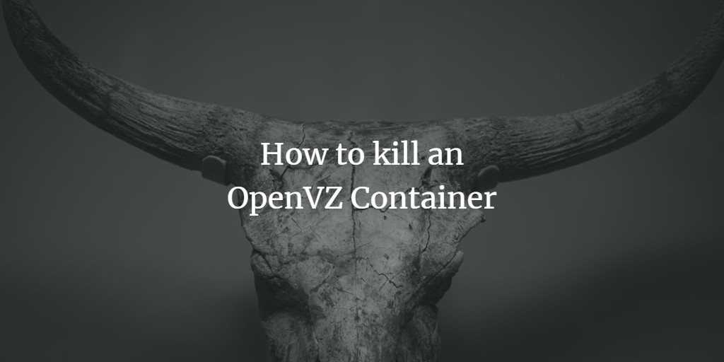 Kill OpenVZ Container