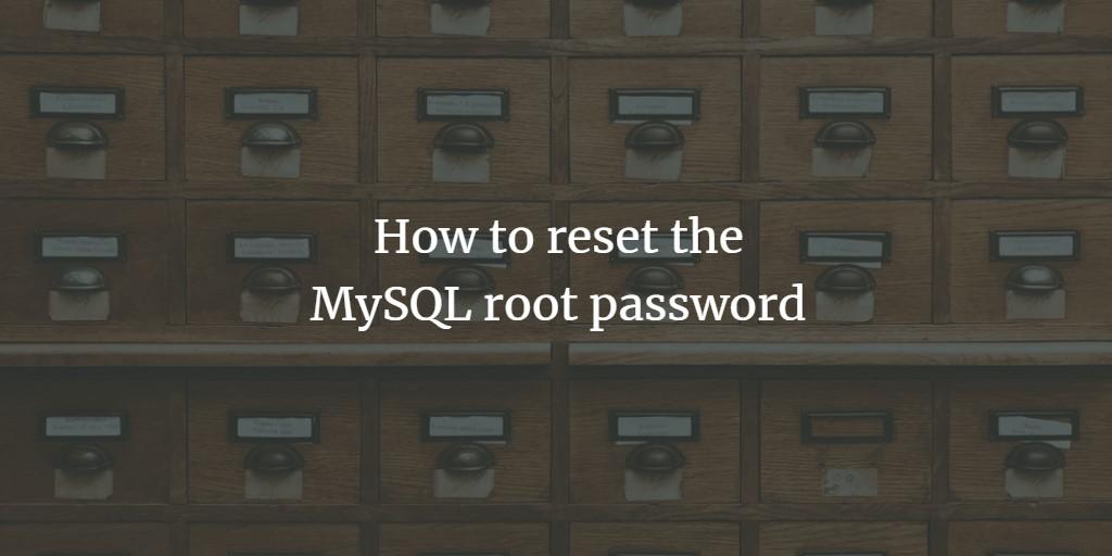 mySQL root password reset