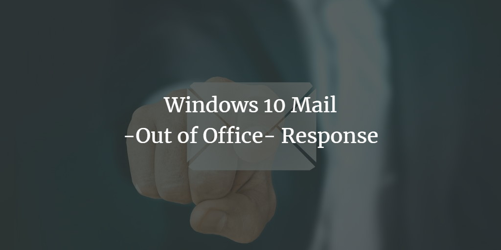 Out of Office Reply in Windows Mail