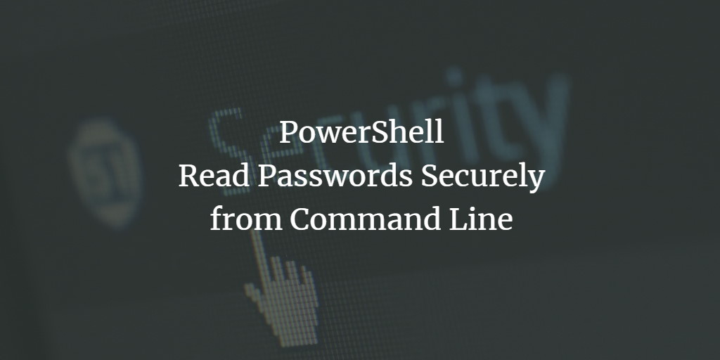 PowerShell secure passwords