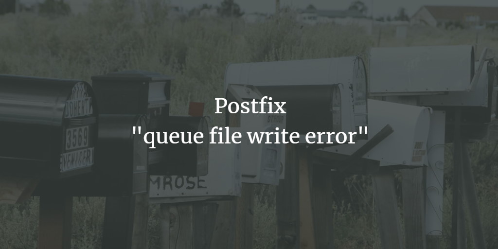 Postfix: Queue File Write Error