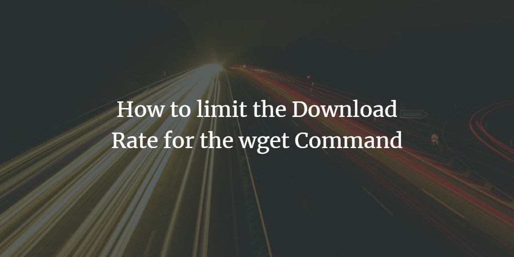 Wget Rate Limiting