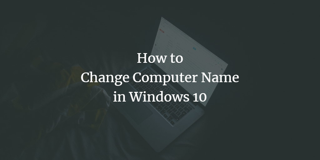 Windows 10 change computer name