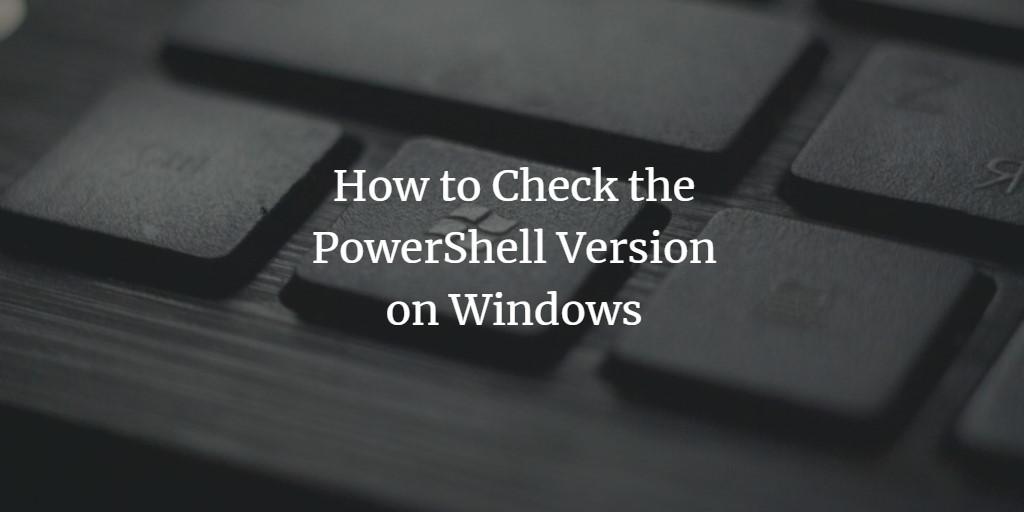 PowerShell Version