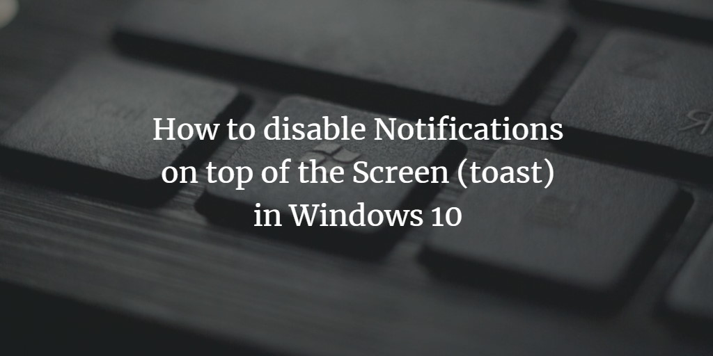 Disable TOAST Notifications