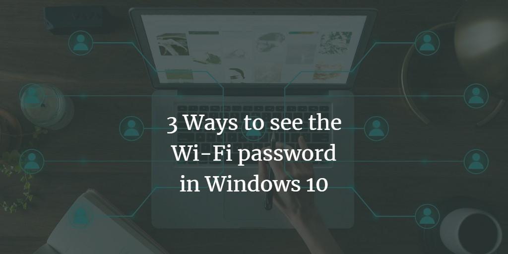 Show Windows 10 WiFi Password